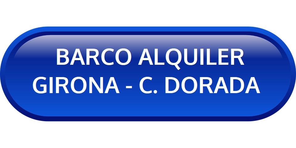 ALQUILER BARCO EN GIRONA - CHARTER EN COSTA DORADA